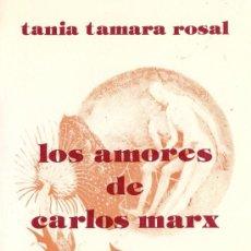 Libros de segunda mano: LOS AMORES DE CARLOS MARX - TANIA TAMARA ROSAL - 1983. Lote 27048553
