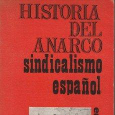 Libros de segunda mano: HISTORIA DEL ANARCOSINDICALISMO ESPAÑOL, DE JUAN GÓMEZ CASAS. ED. ZYX, 1969. ANARQUISMO. ANARCOSINDI. Lote 102663132
