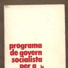 Libros de segunda mano: PROGRAMA DE GOVERN SOCIALISTA PER A LA CATALUNYA NOVA. PSC PSOE JOAN REVENTÓS. 1980. Lote 27572574