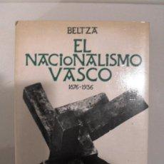 Libros de segunda mano: EL NACIONALISMO VASCO - BELTZA - 1876 - 1936. Lote 169965125