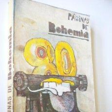 Libros de segunda mano: PAGINAS DE BOHEMIA.SELECCIÓN DE TEXTOS DE LA REVISTA BOHEMIA ENTRE 1910 Y 1987. . Lote 27672054