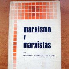 Libros de segunda mano: LIBRO DE GREGORIO RODRÍGUEZ DE YURRE, MARXISMO Y MARXISTAS - 1978 BIBLIOTECA DE AUTORES CRISTIANOS. Lote 27732900
