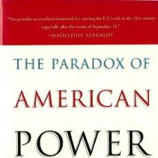 Libros de segunda mano: * GLOBALIZACIÓN * PODER * THE PARADOX OF AMERICAN POWER / JOSEPH S. NYE - 2002. Lote 27800705