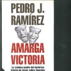 Libros de segunda mano: AMARGA VICTORIA. PEDRO J. RAMÍREZ. Lote 27894011