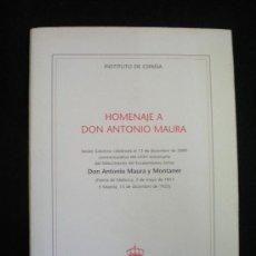 Libros de segunda mano: LIBRO. HOMENAJE A DON ANTONIO MAURA. SESIÓN SOLEMNE..., 75 ANIVERSARIO..., MADRID, 2000.. Lote 27977555