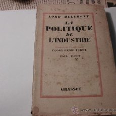 Libros de segunda mano: LA POLITIQUE DE L´INDUSTRIE, LORD MELCHETT, 1927. L 243. Lote 28008780