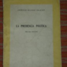 Libros de segunda mano: LEOPOLDO EULOGIO PALACIOS, LA PRUDENCIA POLÍTICA, MADRID, 1957. Lote 28032693