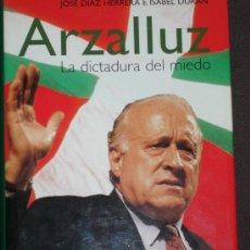 Libros de segunda mano: JOSÉ DÍAS HERRERA E ISABEL DURÁN. ARZALLUZ. BARCELONA, 2001. Lote 28036389