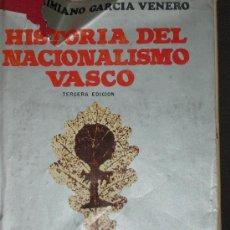 Libros de segunda mano: MAXIMIANO GARCÍA VENERO, HISTORIA DEL NACIONALISMO VASCO, MADRID, 1969. Lote 28036473