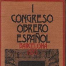 Libros de segunda mano: I CONGRESO OBRERO ESPAÑOL. BARCELONA 1870. ED. VÍCTOR MANUEL ARBELOA, 1972. SINDICALISMO. MARXISMO. Lote 28083534