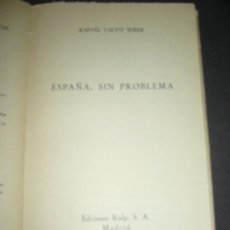 Libros de segunda mano: RAFAEL CALVO SERER, ESPAÑA, SIN PROBLEMA, MADRID,1949. Lote 28099230