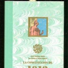 Libros de segunda mano: LA CONSTITUCION DE 1812. GAROFANO Y PARAMO. 1983. DIPUTACION DE CADIZ. 25X17. 110 PAG. . Lote 28177583