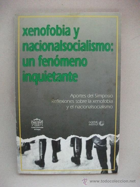 XENOFOBIA Y NACIONALSOCIALISMO: UN FENOMENO INQUIETANTE - AÑO 1992 - EXCELENTE ESTADO - (Libros de Segunda Mano - Pensamiento - Política)