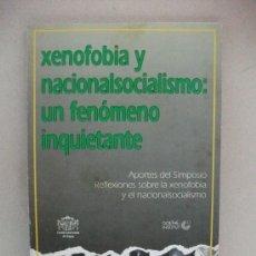 Libros de segunda mano: XENOFOBIA Y NACIONALSOCIALISMO: UN FENOMENO INQUIETANTE - AÑO 1992 - EXCELENTE ESTADO -. Lote 28231514