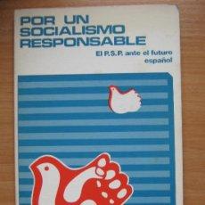 Libros de segunda mano: POR UN SOCIALISMO RESPONSABLE. EL PSP ANTE EL FUTURO ESPAÑOL. Lote 28351524