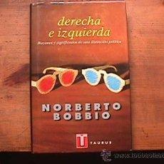 Libros de segunda mano: DERECHA E IZQUIERDA, NORBERTO BOBBIO, TAURUS, 1995. Lote 153625601