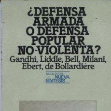 Libros de segunda mano: ¿ DEFENSA ARMADA O DEFENSA POPULAR NO VIOLENTA ?. Lote 28459099