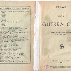 Libros de segunda mano: GUERRA CIVIL.LIBRO II.CESAR. TEXTO LATINO. EDITORIAL GREDOS. 1ª EDICIÓN. 1958.. Lote 28528761