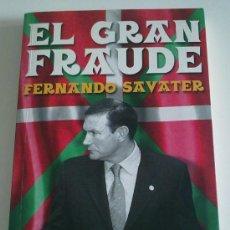 Libros de segunda mano: EL GRAN FRAUDE (FERNANDO SAVATER) AGUILAR (2004) EUSKADI-PAIS VASCO-NACIONALISMO. MUY BUEN ESTADO. Lote 28630613