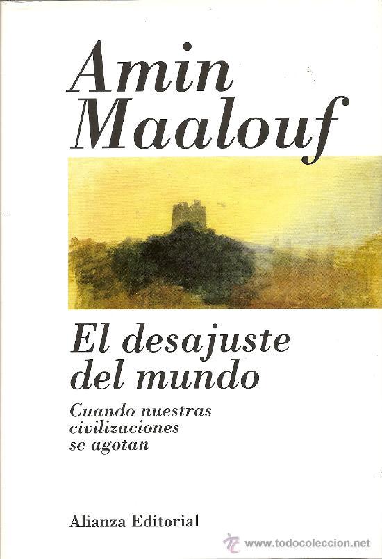 EL DESAJUSTE DEL MUNDO DE AMIN MAALOUF (ALIANZA EDITORIAL) (Libros de Segunda Mano - Pensamiento - Política)