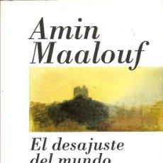 Libros de segunda mano: EL DESAJUSTE DEL MUNDO DE AMIN MAALOUF (ALIANZA EDITORIAL). Lote 28763298
