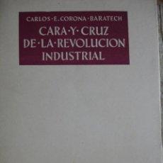 Libros de segunda mano - CARA Y CRUZ DE LA REVOLUCION INDUSTRIAL.CARLOS E CORONA BARATECH.1960.57 PG.O CRECE O MUERE - 28871882