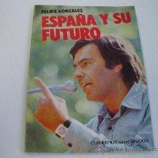 Livros em segunda mão: ESPAÑA Y SU FUTURO - FELIPE GONZALEZ - CUADERNOS PARA EL DIALOGO - AÑO 1.978. Lote 29023309