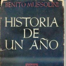 Libros de segunda mano: BENITO MUSSOLINI : HISTORIA DE UN AÑO (1945). Lote 29183498
