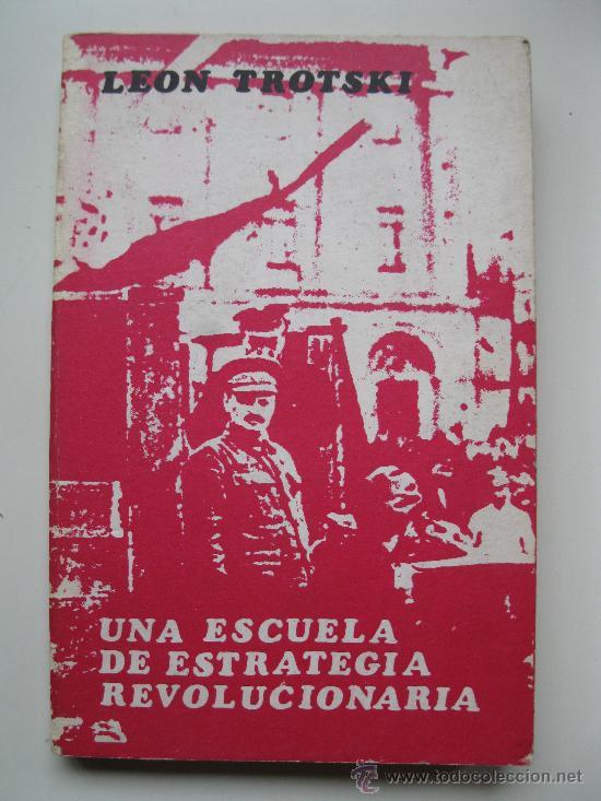Libros de segunda mano: UNA ESCUELA DE ESTRATEGIA REVOLUCIONARIA - LEON TROTSKI - ED. DEL SIGLO - AÑO 1973. - Foto 1 - 29217402