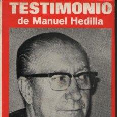 Libros de segunda mano: TESTIMONIO DE MANUEL HEDILLA. ED. ACERVO, 1972. FALANGE. HEDILLA. NACIONAL SINDICALISMO.. Lote 29497090