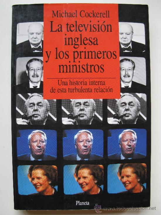 Libros de segunda mano: LA TELEVISIÓN INGLESA Y LOS PRIMEROS MINISTROS - MICHAEL COCKERELL - PLANETA - AÑO 1990. - Foto 1 - 29573856