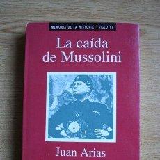 Libros de segunda mano: LA CAÍDA DE MUSSOLINI. ARIAS (JUAN). Lote 29827216