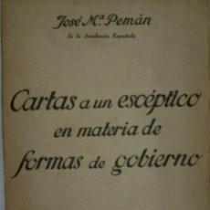 Libros de segunda mano: CARTAS A UN ESCEPTICO EN MATERIA DE FORMAS DE GOBIERNO. PEMAN JOSÉ Mª. 1937. Lote 29859881