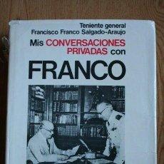 Libros de segunda mano: MIS CONVERSACIONES PRIVADAS CON FRANCO. FRANCO SALGADO-ARAUJO (T.G. FRANCISCO). Lote 29985473