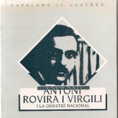 Libros de segunda mano: ANTONI ROVIRA I VIRGILI I LA QUESTIO NACIONAL. TEXTOS POLITICS 1913-1947 / ED. J.L. CAROD ROVIRA. . Lote 30044663