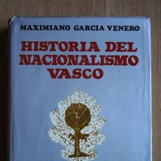Libros de segunda mano: HISTORIA DEL NACIONALISMO VASCO. (EDICIÓN DEFINITIVA). GARCÍA VENERO (MAXIMIANO). Lote 30094945