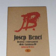 Libros de segunda mano: JOSEP BENET; DESFETA I REDREÇAMENT DE CATALUNYA. EDITORIAL CRÍTICA. 1978 CUBIERTA DE ANTONI TÀPIES. Lote 30153552