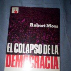 Libros de segunda mano: EL COLAPSO DE LAS DEMOCRACIAS - ROBERT MOSS . Lote 30322649