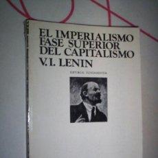 Libros de segunda mano: EL IMPERIALISMO FASE SUPERIOR DEL CAPITALISMO - LENIN - MADRID 1974 ED. FUNDAMENTOS COMUNISMO. Lote 56583508