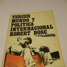 Libros de segunda mano: TERCER MUNDO Y POLÍTICA INTERNACIONAL. ROBERT BOSC. 1972. Lote 30421422