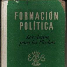 Libros de segunda mano - LIBRO FORMACION POLITICA. LECCIONES PARA FLECHAS. SECCION FEMENINA FET Y DE LAS JONS FALANGE - 30421456