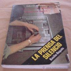 Libros de segunda mano: LA PRENSA DEL SILENCIO, UN DIA EN LA VIDA DE INFORMACIONES - BASILIO ROGADO.. Lote 30547366