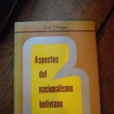 Libros de segunda mano: ASPECTOS DEL NACIONALISMO BOLIVIANO POR JOSÉ ORTEGA. Lote 30680662