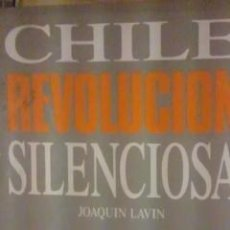 Libros de segunda mano: CHILE, REVOLUCIÓN SILENCIOSA (CHILE, 1987), JOAQUÍN LAVÍN. Lote 30687825