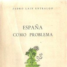 Libros de segunda mano - España como problema / Pedro Laín Entralgo - 1949 - 30780184