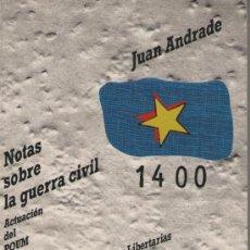 Libros de segunda mano: NOTAS SOBRE LA GUERRA CIVIL. ACTUACIÓN DEL POUM. ED. LIBERTARIAS, 1986. POUM, GUERRA CIVIL. Lote 30873521