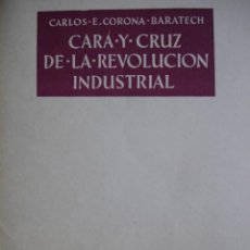 Libros de segunda mano - CARA Y CRUZ DE LA REVOLUCION INDUSTRIAL.CARLOS E CORONA BARATECH.5749 PG.1960.18.5X12 - 30905946