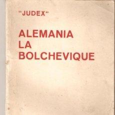 Libros de segunda mano: LIBRO ALEMANIA LA BOLCHEVIQUE. JUDEX.. Lote 31072445