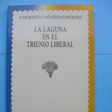 Libros de segunda mano: LA LAGUNA EN EL TRIENIO LIBERAL. JUAN MANUEL CASTAÑEDA CONTRERAS. Lote 31166492