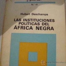 Libros de segunda mano: LAS INSTITUCIONES POLITICAS DEL AFRICA NEGRA .DESCHAMPS, HUBERT .REF.5.. Lote 31208712
